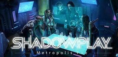 Trainer on Shadowplay - Metropolis Foe
