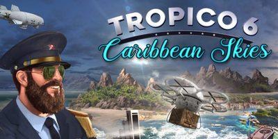 Trainer on Tropico 6 - Caribbean Skies